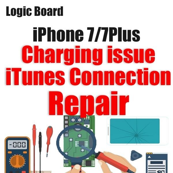 iPhone 7/7Plus Charging/iTunes Connection Issue Logic Board Repair
