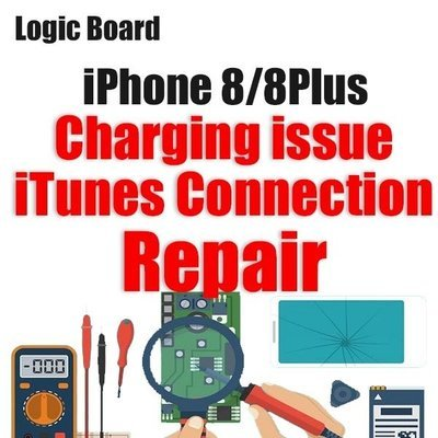 iPhone 8/8Plus Charging/iTunes Connection Issue Logic Board Repair