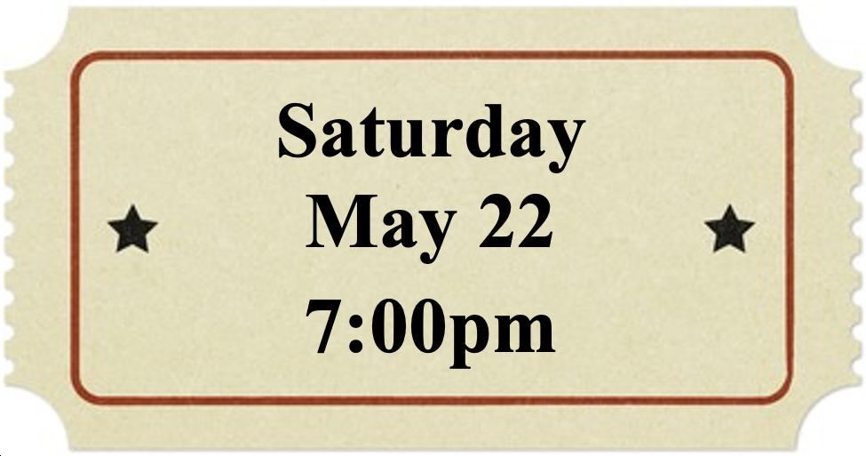 Saturday, May 22 at 7:00pm