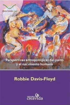 PERSPECTIVAS ANTROPOLÓGICAS del PARTO y el NACIMIENTO HUMANO