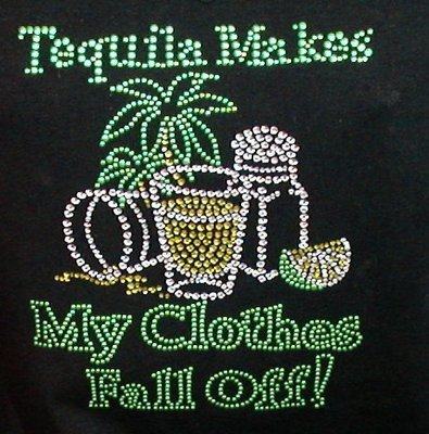 Tequila Makes My Clothes Fall Off!
