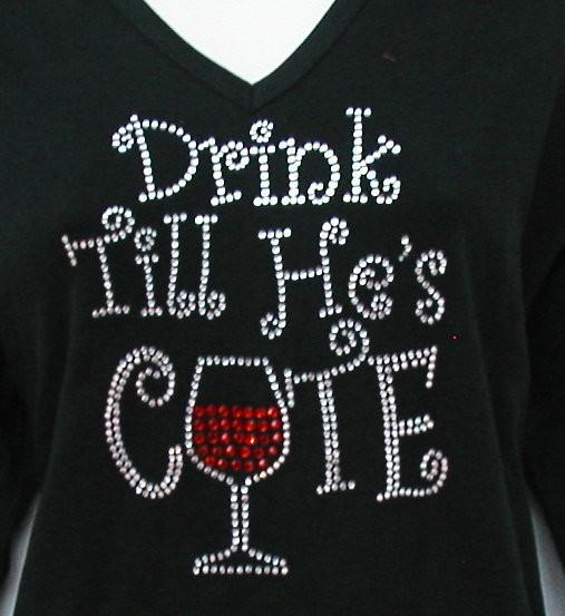 DRINK TILL HE'S CUTE