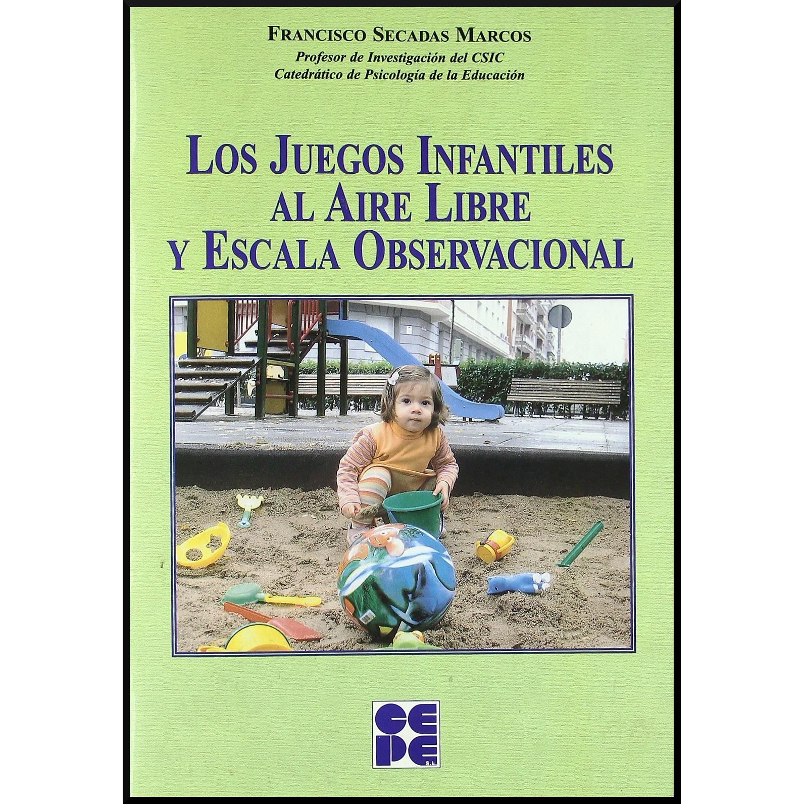Los juegos infantiles al aire libre y escala observacional 978-84-7869-468-6