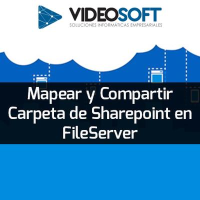 Mapear y Compartir Carpeta de Sharepoint en File Server