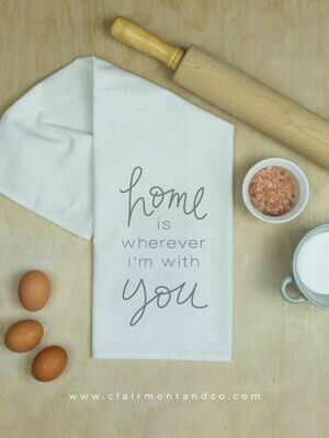 Home is Wherever I am with You Kitchen Towel