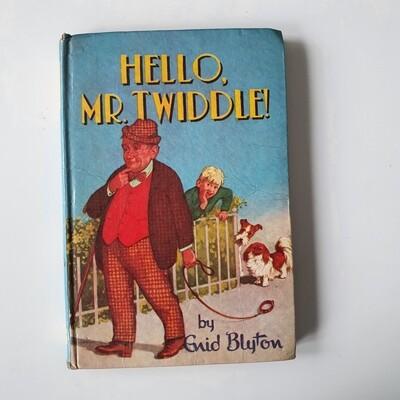 Hello Mr Twiddle - Enid Blyton