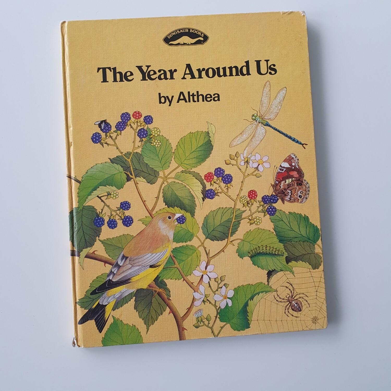 The Year Around Us - Althea - Dinosaur Books, 1982 Wildlife