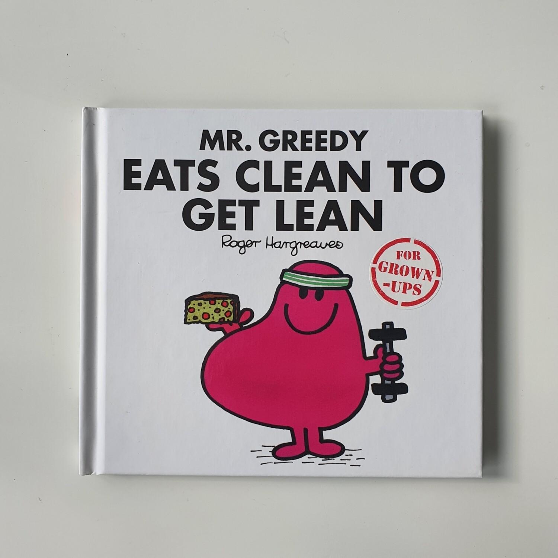 Mr Men - Mr Greedy Eats Clean to get Lean