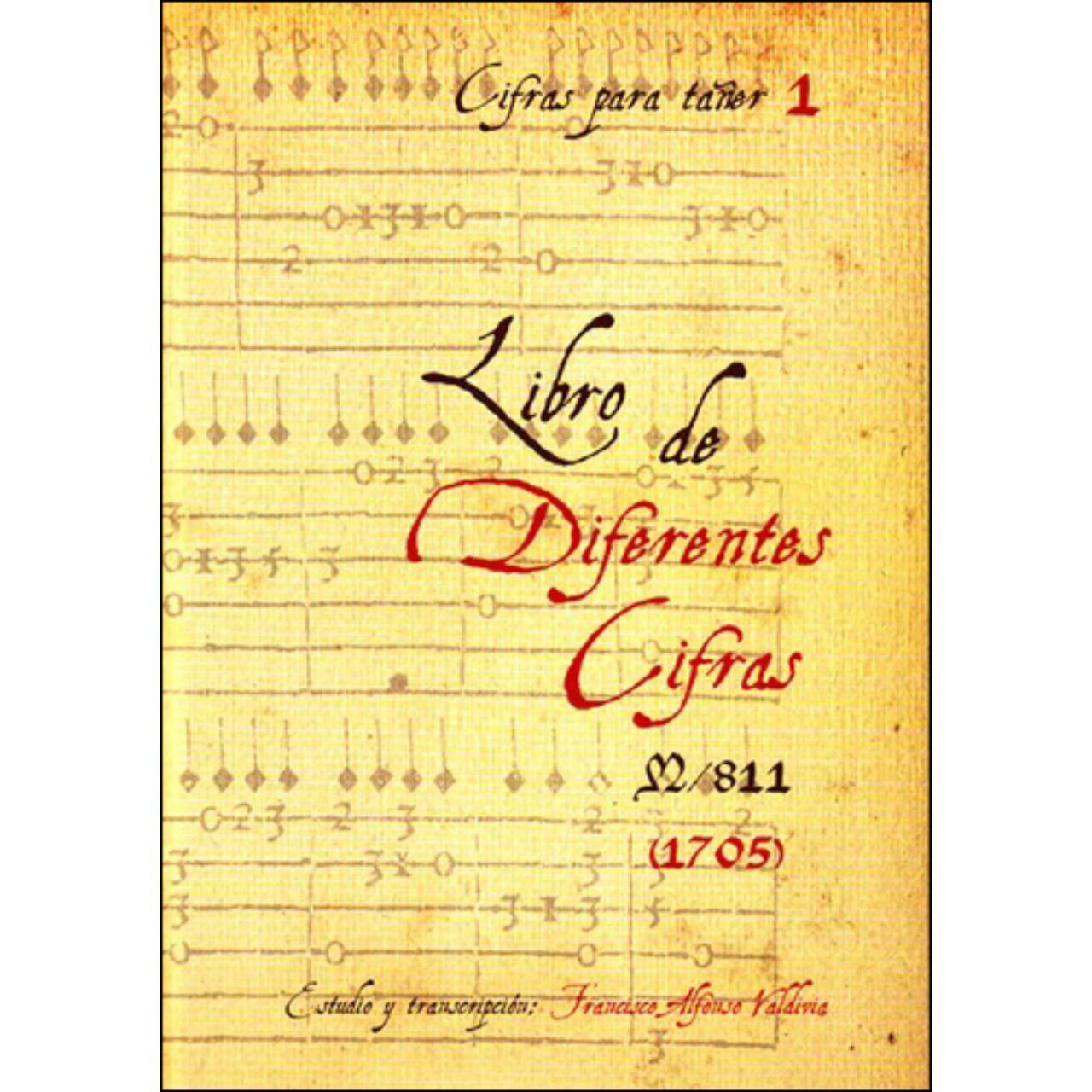 «Libro de diferentes cifras (1705)». Estudio y transcripción: Francisco Alfonso Valdivia.