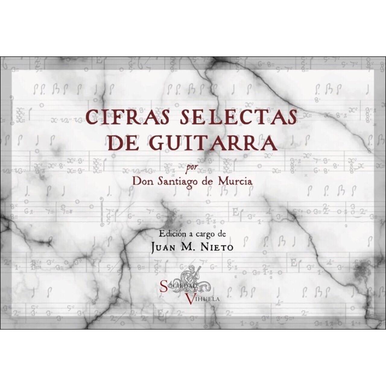 «Cifras selectas para guitarra», Santiago de Murcia 1722. Editor: Juan M. Nieto.