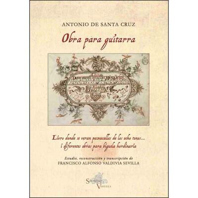 «Obra para guitarra», Antonio de Santa Cruz. Estudio, reconstrucción y transcripción: Francisco Alfonso Valdivia Sevilla.