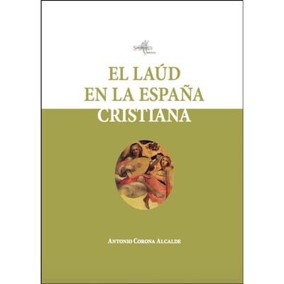 «El laúd en la España cristiana», Antonio Corona Alcalde.