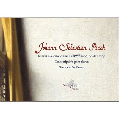«Suites para Violonchelo BWV 1007, 1008 y 1009». Transcripción para tiorba: Juan Carlos Rivera