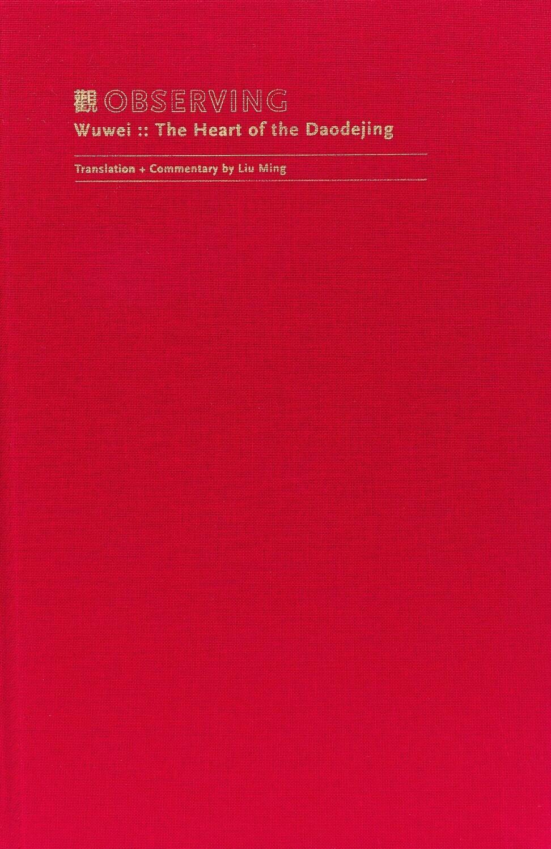 Heart of the Daodejing by Liu Ming