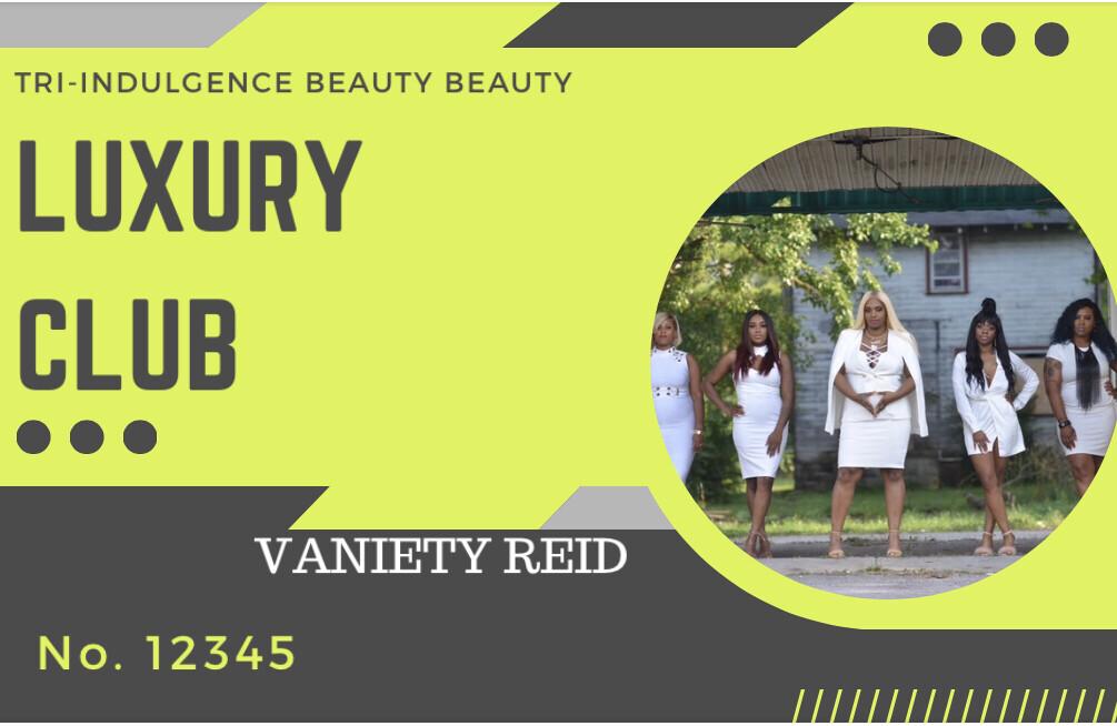 Tri-Indulgence Beauty Luxury Club Membership