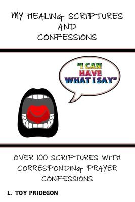 My Healing Scriptures and Confessions