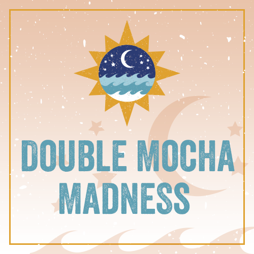 Double Mocha Madness