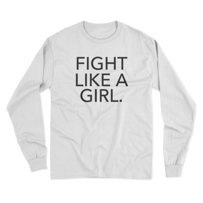 FIGHT LIKE A GIRL White Longsleeve Tee