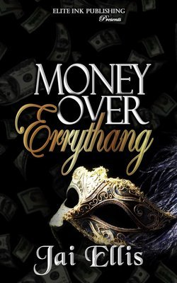 Money Over Errythang-FOR KINDLE ONLY