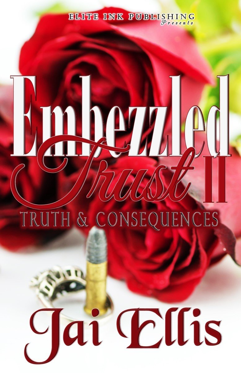 Embezzled Trust II: Truth & Consequences-FOR KINDLE ONLY