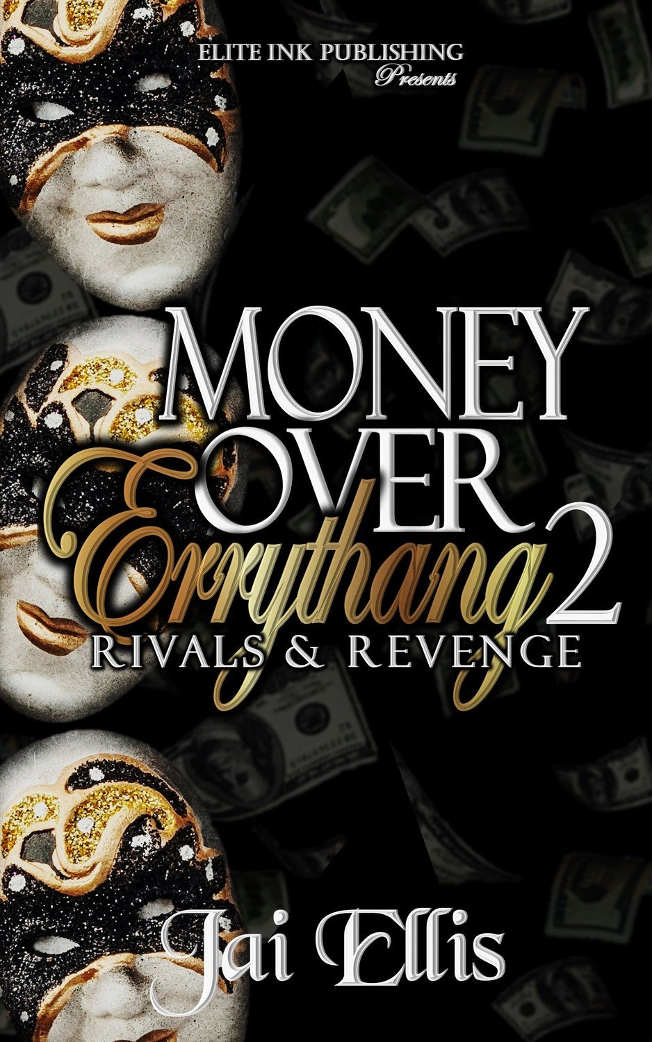Money Over Errythang 2: Rivals & Revenge-FOR KINDLE ONLY