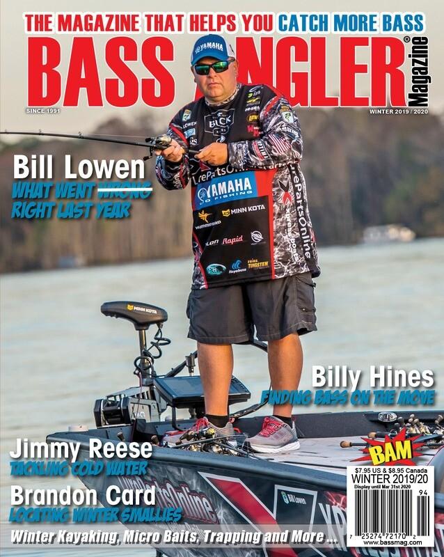 2019/2020 Winter Issue - BASS ANGLER Magazine