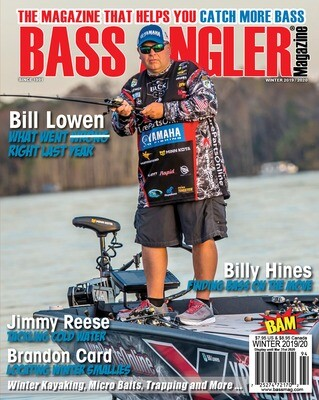 2019/2020 Winter Issue - BASS ANGLER Magazine
