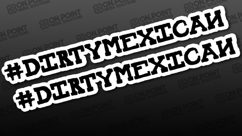 Dirty Mexican Sticker