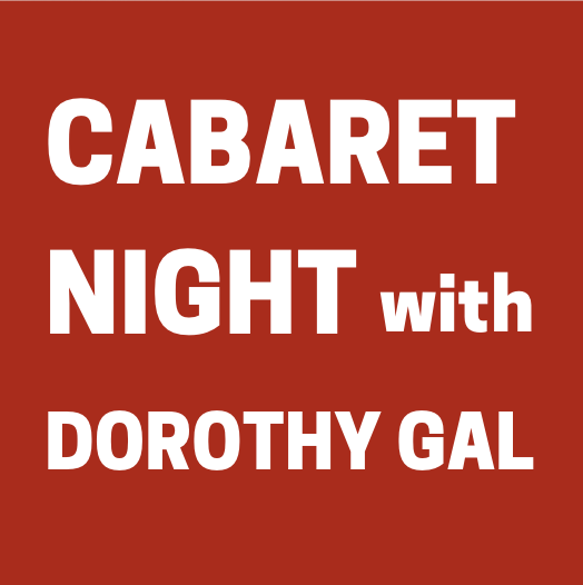 Cabaret Night with Dorothy Gal (Mar. 14, 2020)