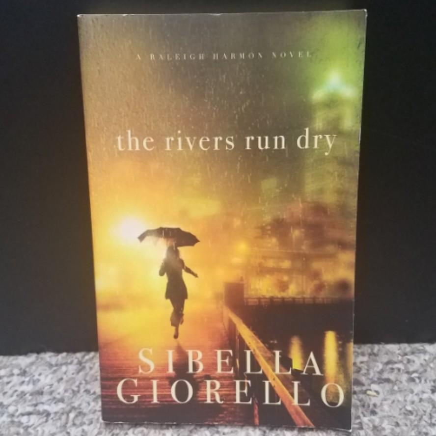 The Rivers Run Dry by Sibella Giorello