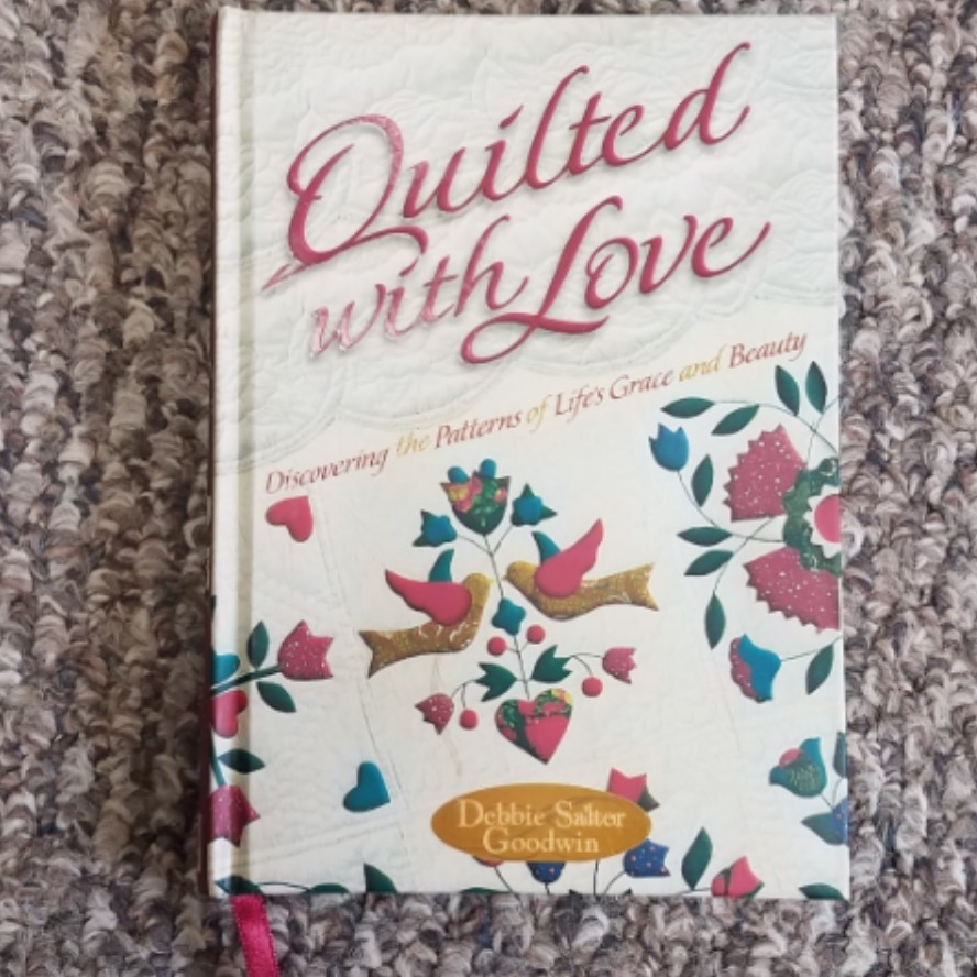 Quilted with Love by Debbie Salter Goodwin