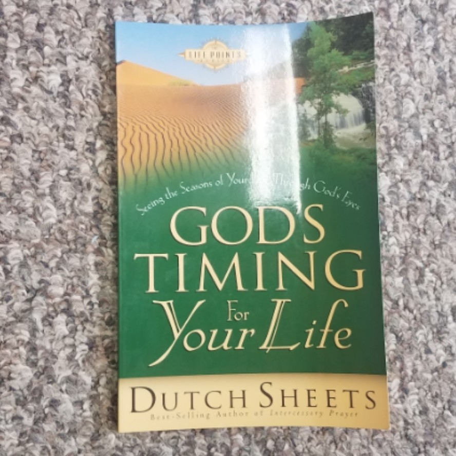 God's Timing for Your Life by Dutch Sheets