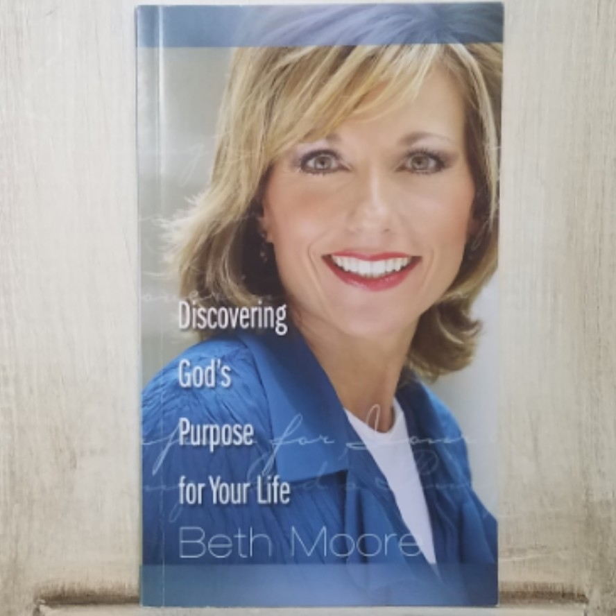 Discovering God's Purpose for Your Life by Beth Moore