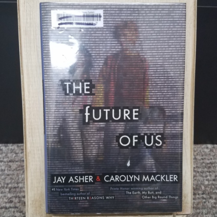 The Future of Us by Jay Asher & Carolyn Mackler