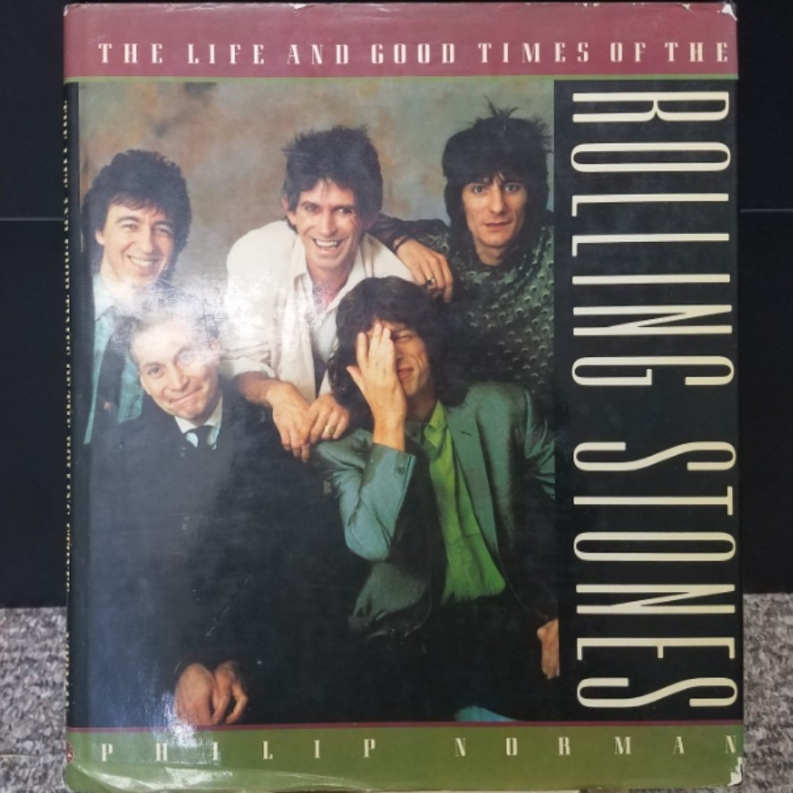 The Life and Good Times of the Rolling Stones by Philip Norman