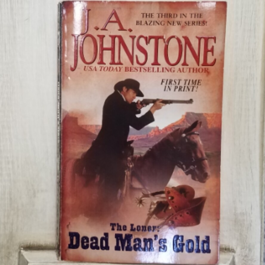 The Loner: Dead Man's Gold by J.A. Johnstone