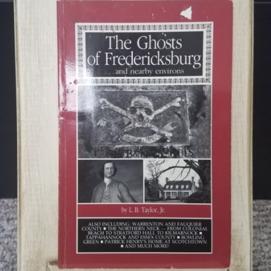 The Ghosts of Fredericksburg by L. B. Taylor, Jr.