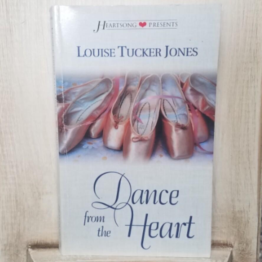 Dance from the Heart by Louise Tucker Jones