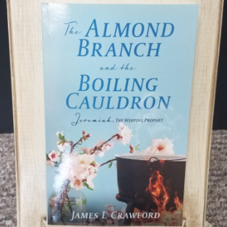 Almond Branch and the Boiling Cauldron by James L Crawford