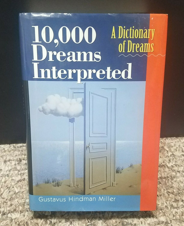 10,000 Dreams Interpreted by Gustavus Hindman Miller