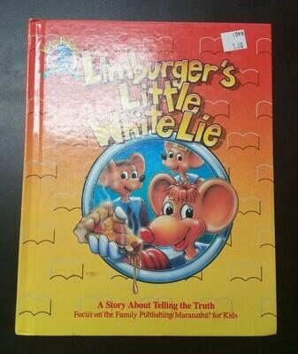 Limburger's Little White Lie by Ken Gire