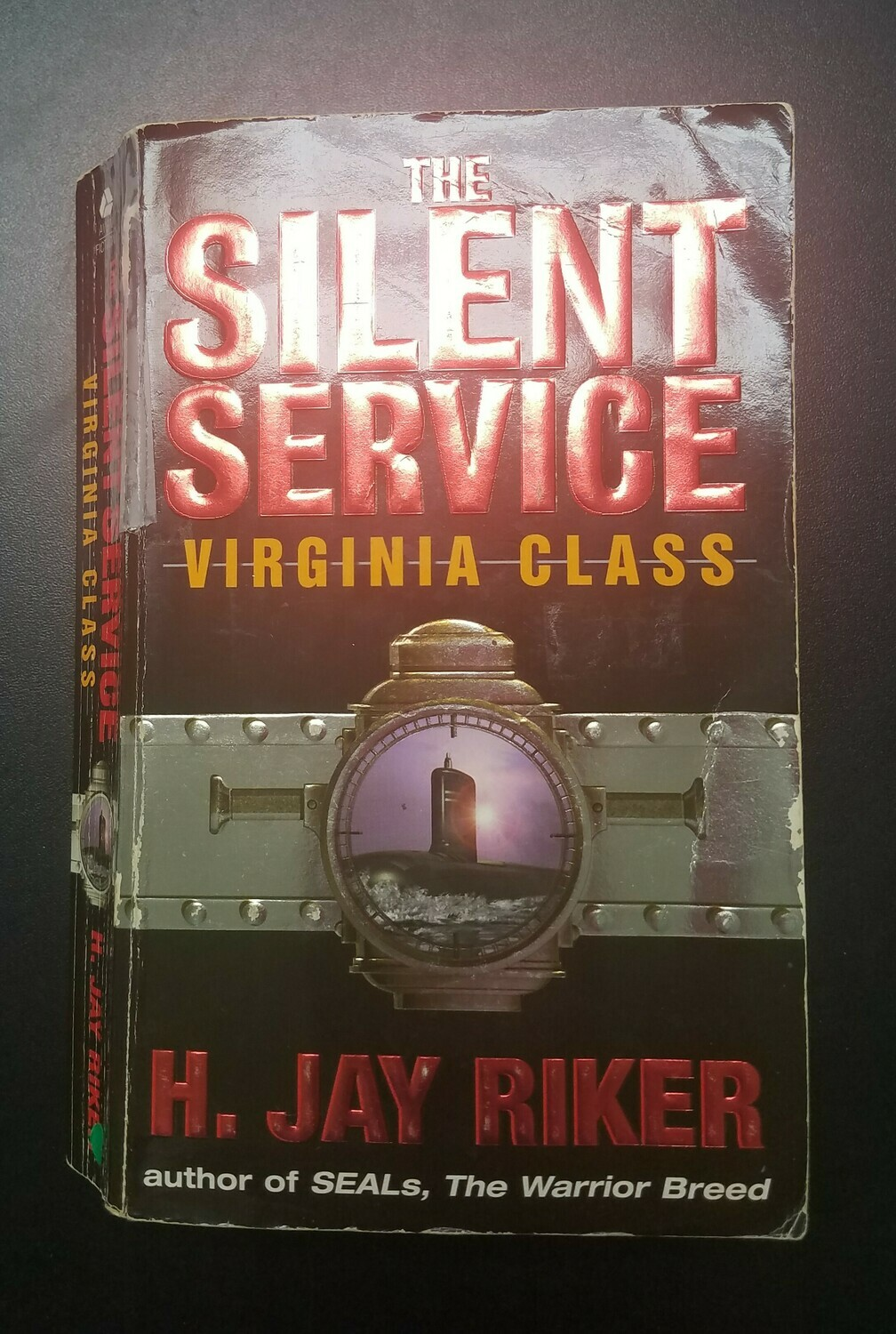 The Silent Service: Virginia Class by H. Jay Riker