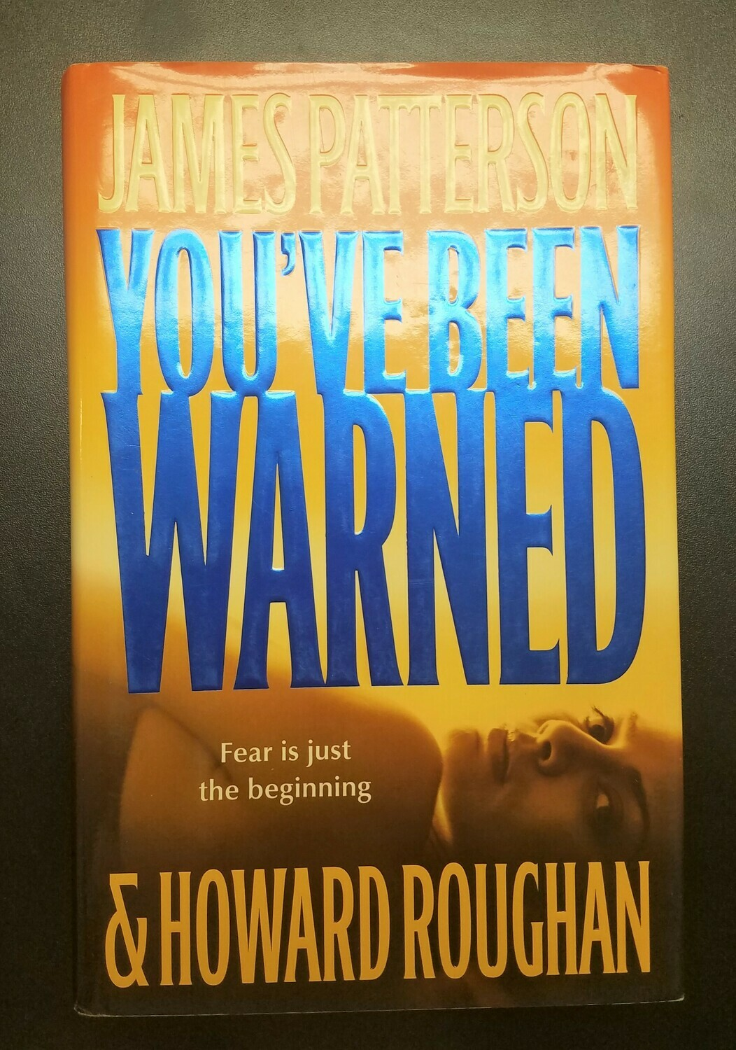 You've Been Warned by James Pattrson and Howard Roughan