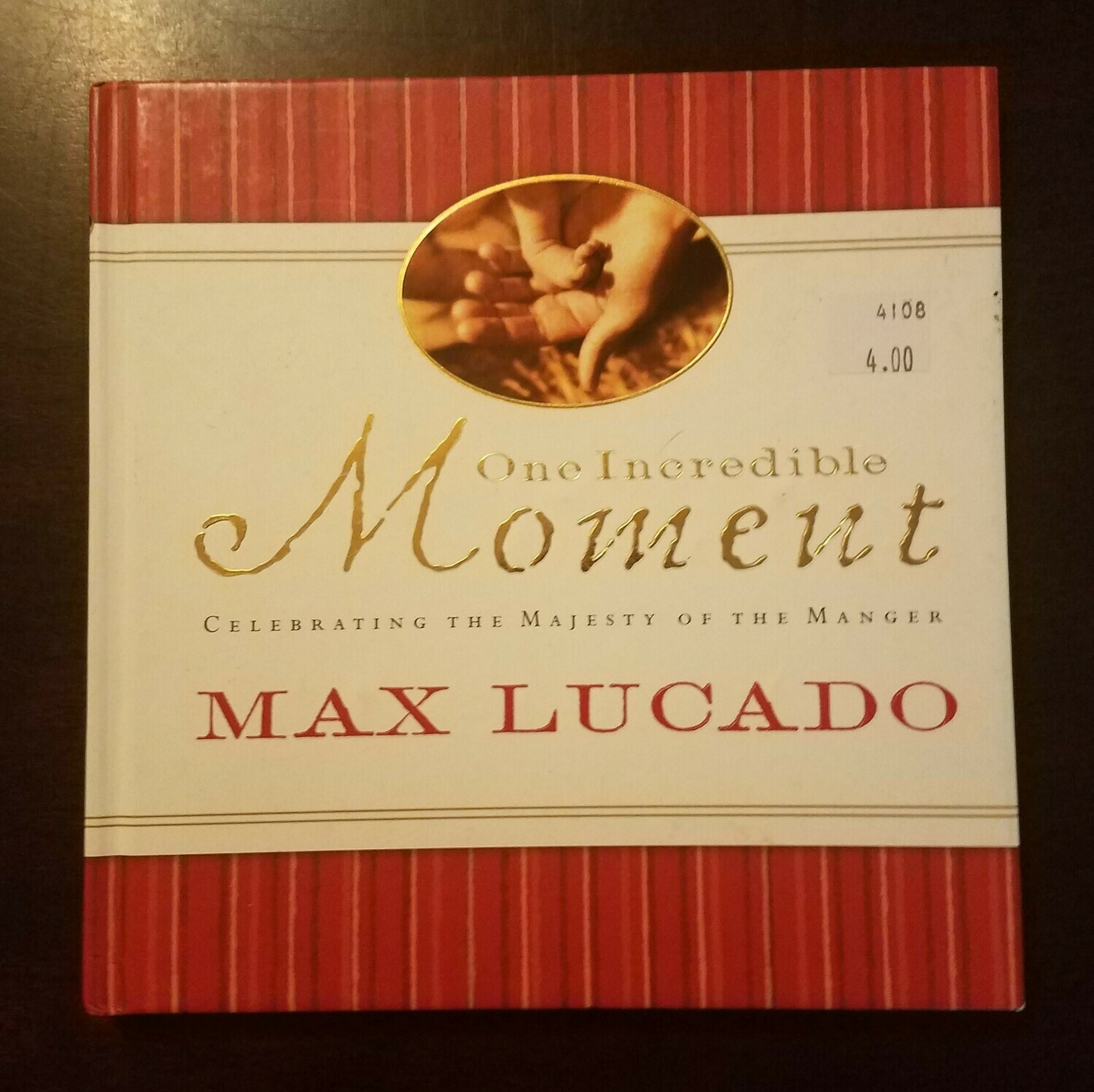One Incredible Moment by Max Lucado