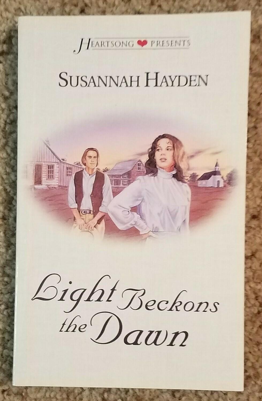 Light Beckons the Dawn by Susannah Hayden