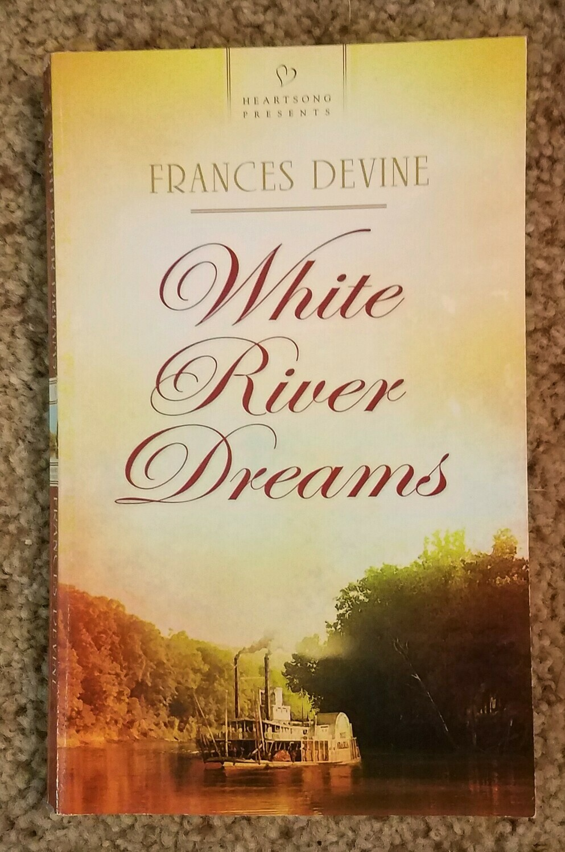 White River Dreams by Frances Devine