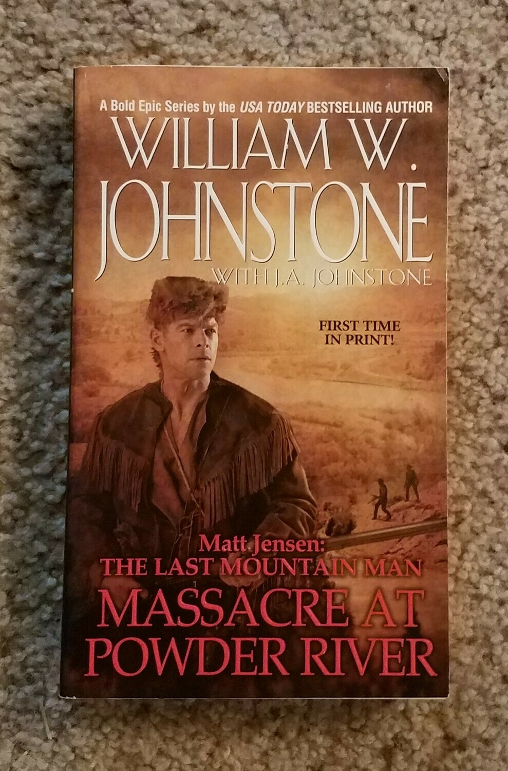 Matt Jensen: The Last Mountain Man - Massacre at Powder River by William W. Johnstone with J.A. Johnstone
