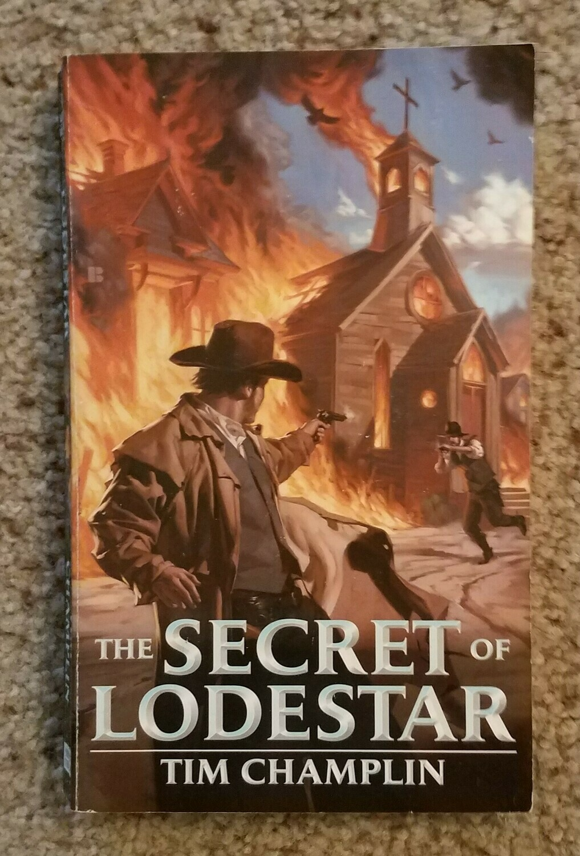 The Secret of Lodestar by Tim Champlin