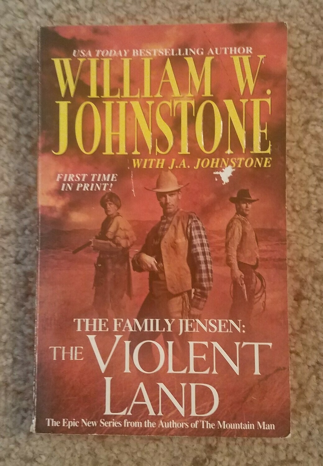The Family Jensen: The Violent Land by William W. Johnstone with J.A. Johnstone