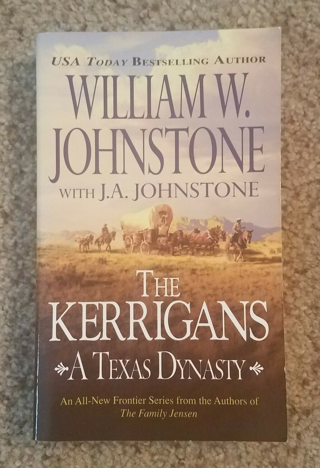 The Kerrigans: A Texas Dynasty by William W. Johnstone with J.A. Johnstone